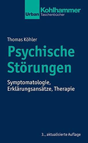 Psychische Störungen: Symptomatologie, Erklärungsansätze, Therapie (Urban-Taschenbucher)