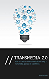Transmedia 2.0: How to Create an Entertainment Brand Using a Transmedial Approach to Storytelling (English Edition)