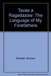 Tavas a Ragadazow: The Language of My Forefathers