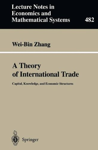 A Theory of International Trade: Capital, Knowledge, and Economic Structures par Wei-Bin Zhang