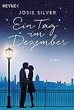Ein Tag im Dezember: Roman von Josie Silver