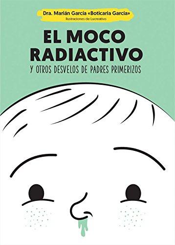 El moco radiactivo (Psicología y salud) por Marián García