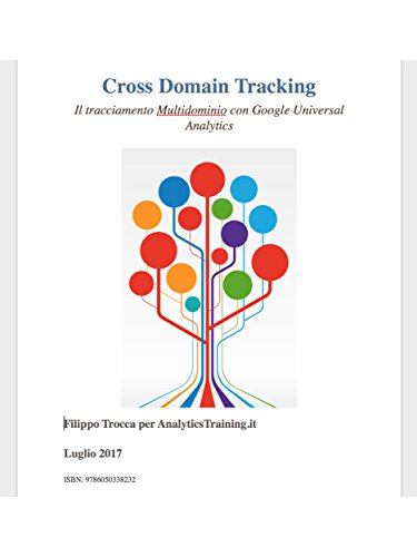 Cross Domain Tracking Il tracciamento Multidominio con Google Universal Analytics (Italian Edition) de [