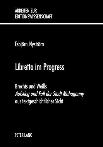 Libretto im Progress: Brechts und Weills