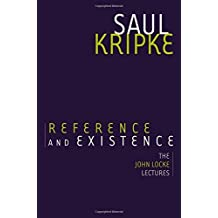 Reference and Existence: The John Locke Lectures by Saul A. Kripke (2013-06-06)