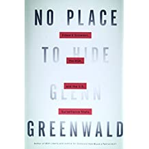By Glenn Greenwald No Place to Hide