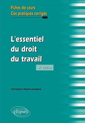 L'Essentiel du Droit du Travail par Christine Noël-Lemaitre