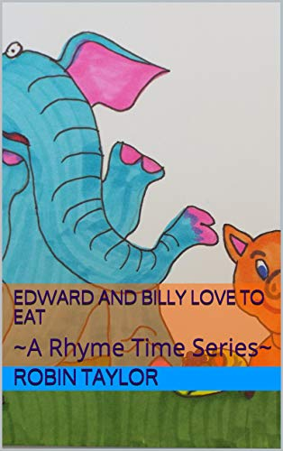 Edward and Billy Love to Eat: ~A Rhyme Time Series~ (English Edition)