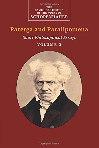 a and Paralipomena: Short Philosophical Essays (The Cambridge Edition of the Works of Schopenhauer) ()