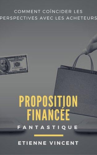 Couverture du livre Proposition financée fantastique: Comment coïncider les perspectives avec les acheteurs