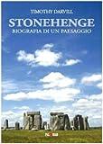 Stonehenge. Biografia di un paesaggio
