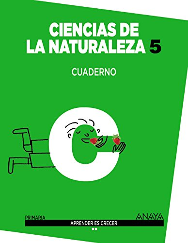Ciencias de la Naturaleza 5. Cuaderno. (Aprender es crecer) - 9788467883848