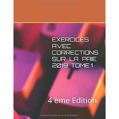 EXERCICES AVEC CORRECTIONS SUR LA  PAIE  Tome 1: .