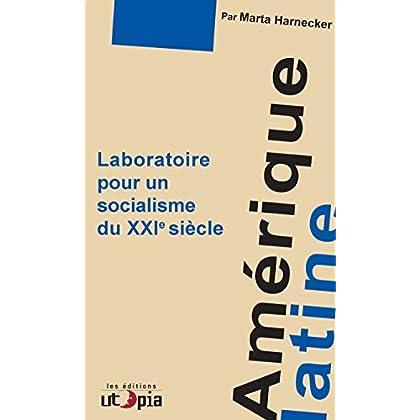 Amérique Latine: Laboratoire pour un socialisme du XXIe siècle