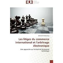 Les litiges du commerce international et l'arbitrage électronique