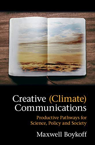 Creative (Climate) Communications: Productive Pathways for Science, Policy and Society (English Edition)