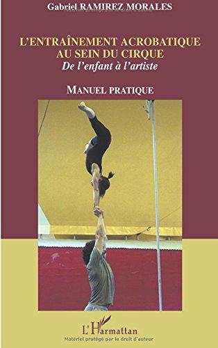 L'entraînement acrobatique au sein du cirque : de l'enfant à l'artiste. : manuel pratique