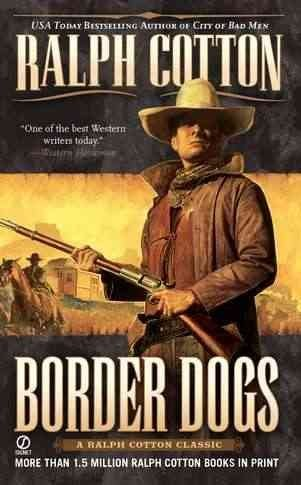 border-dogs-by-author-ralph-cotton-published-on-march-2011