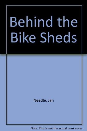 Behind the bike sheds.