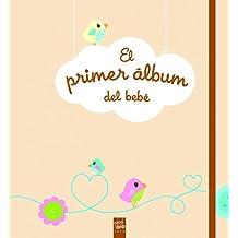 El Primer Álbum Del Bebé (Mi Libro De...)