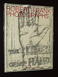 The Lines of My Hand by Robert Frank (1989-09-26)