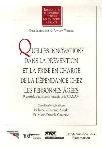 Quelles innovations dans la prévention et la prise en charge de la dépendance chez les personnes âgées ? : 9e journée d'assurance maladie de la CANAM par Isabelle Durand-Zaleski