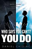 Telecharger Livres Who Says You Can t You Do (PDF,EPUB,MOBI) gratuits en Francaise