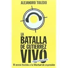 La Batalla de Gutierrez Vivo/ The Battle of Gutierrez Vivo (Actualidad)
