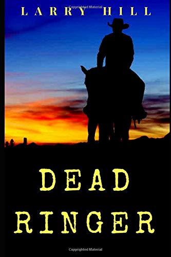 Dead Ringer: A Will Cannon, Bounty Hunter, Western Adventure Novel -