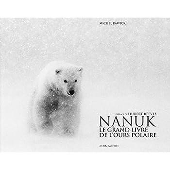 Nanuk: Le grand livre de l'ours polaire