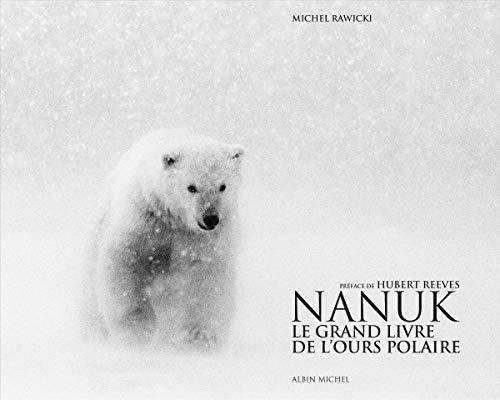 Nanuk: Le grand livre de l'ours polaire par Michel Rawicki,Hubert Reeves