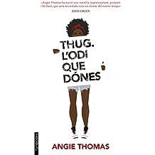 Thug. L'odi que dónes (Catalan Edition)