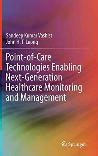 Point-of-Care Technologies Enabling Next-Generation Healthcare Monitoring and Management -