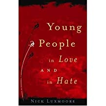 [(Young People in Love and in Hate)] [Author: Nick Luxmoore] published on (October, 2009)