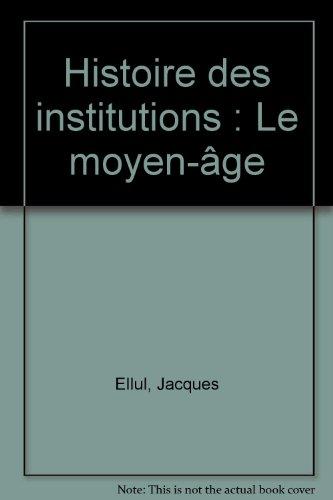 Histoire des institutions, tome 2 : Le M...