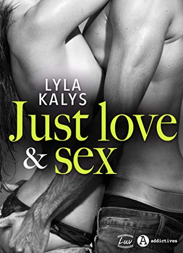 Just love & sex - Lyla Kalys (2018) sur Bookys