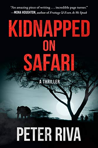 Kidnapped on Safari: A Thriller (Mbuno & Pero Book 3) by [Riva, Peter]