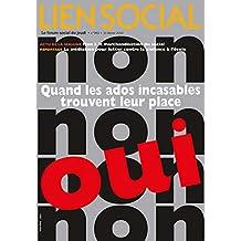 Quand les ados incasables trouvent leur place (Lien Social t. 960)
