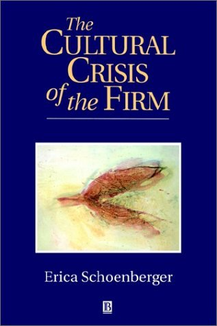 The Cultural Crisis of the Firm by Erica Schoenberger (1-Feb-1997) Paperback