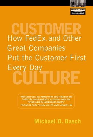 customer-culture-how-fedex-and-other-great-companies-put-the-customer-first-every-day-by-michael-d-b