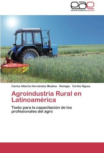 Agroindustria Rural En Latinoamerica por Hernandez Medina Carlos Alberto