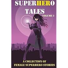 SuperHERo Tales: A Collection of Female Superhero Stories: Volume 2 (SuperHERo Tales anthologies)