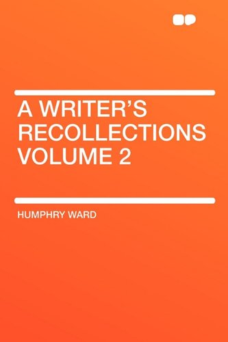 A Writer's Recollections Volume 2