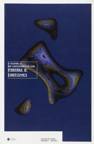Partage d'exotismes. Cinquième biennale d'art contemporain de Lyon, Halle Tony Garnier par Collectif