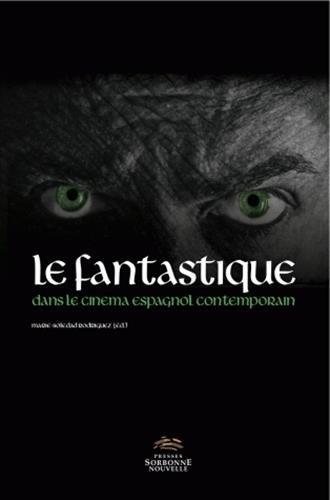 Le fantastique dans le cinéma espagnol contemporain PDF Books