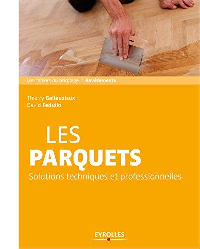 Les parquets: solutions et techniques professionnelles.