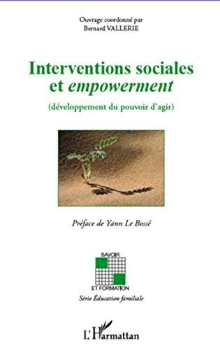 Interventions sociales et empowerment: (développement du pouvoir d'agir)