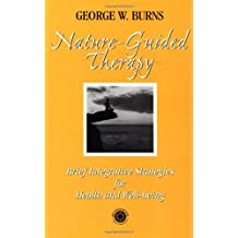 Nature Guided Therapy: Brief Integrative Strategies For Health And Well Being