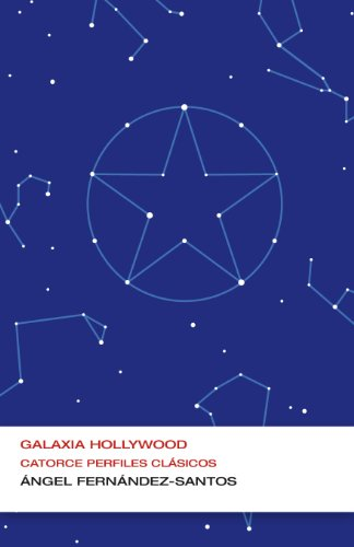 Galaxia Hollywood (Colección Endebate): Catorce perfiles clásicos