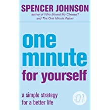 One Minute For Yourself: A Simple Strategy for a Better Life (The One Minute Manager) by Spencer Johnson (2005-06-20)